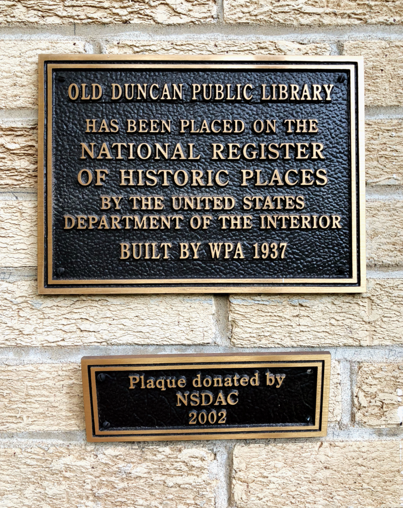Old Duncan Public Library has been placed on the National Register of Historic Places by the United States Department of the Interior -Built by WPA 1937-