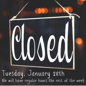 Closed: Tuesday, January 28th